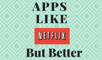 Apps Like Netflix But Better | Top 10 Best Netflix Alternatives
